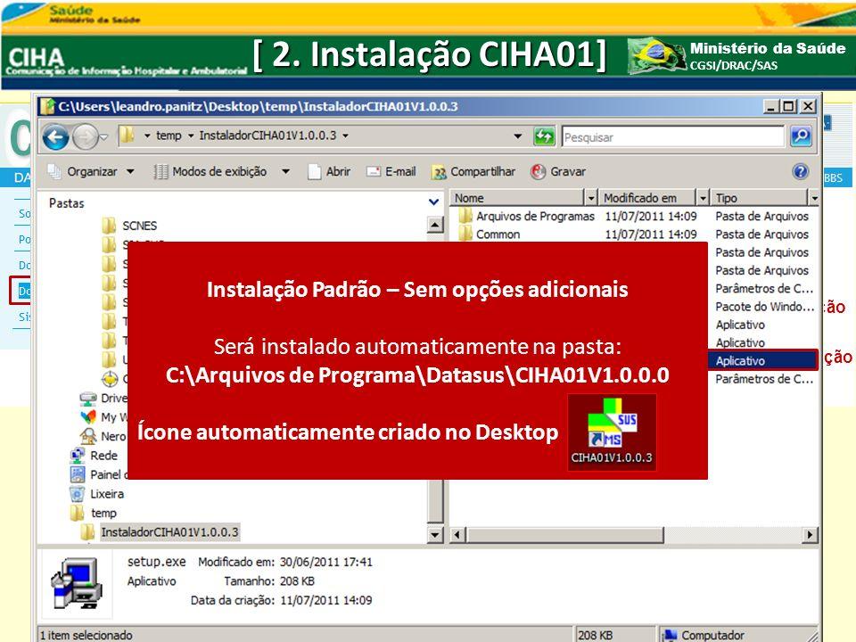 [ 2. Instalação CIHA01] Instalação Padrão – Sem opções adicionais